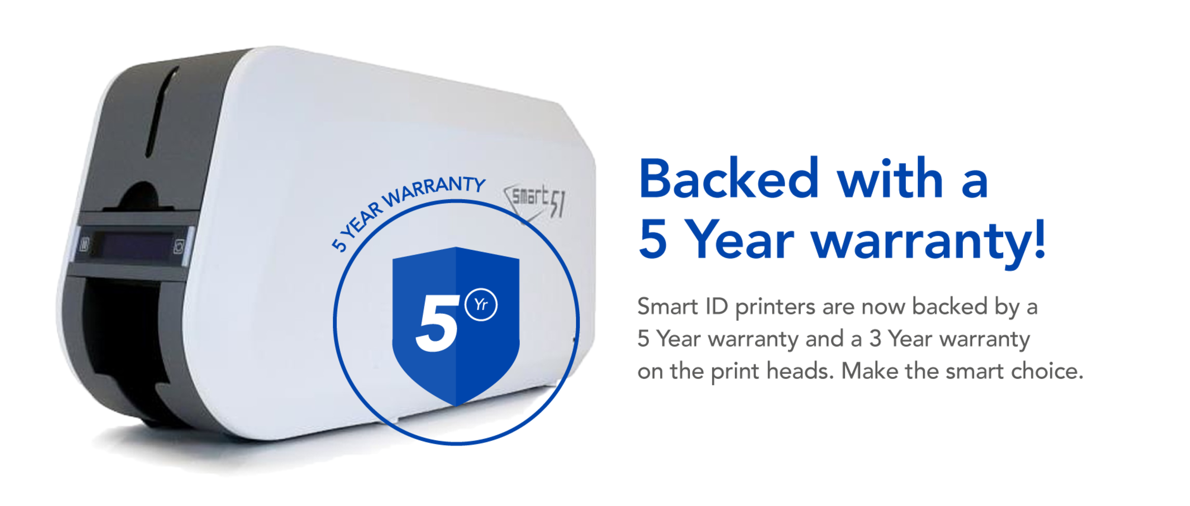 Backed with a 5 Year warranty!